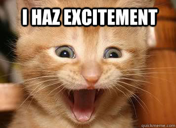 Meme - I haz excitement